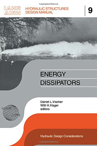 Energy Dissipators (Hydraulic Structures Design Manual, Vol 9, Band 9) -