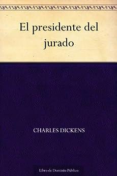 El presidente del jurado de [Dickens, Charles]