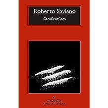 Cero Cero Cero/ ZeroZeroZero: Como La Cocaina Gobierna El Mundo
