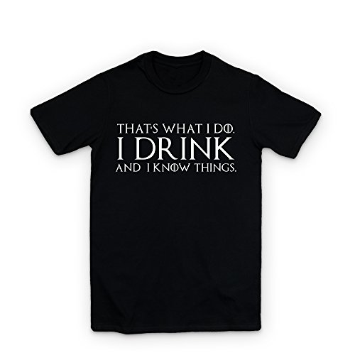 THATS WHAT I DO I DRINK AND I KNOW THINGS - TYRION LANNISTER - T SHIRT - BLACK - L