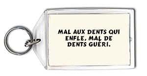 Porte Clé Mal aux dents qui enfle, mal de dents guéri. (Proverbes)