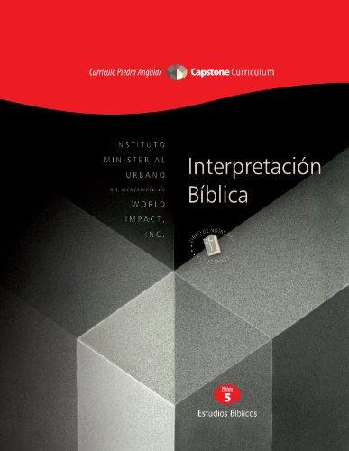 Interpretación Bíblica, Moduló 5 (El Curriculo Piedra Angular) por Dr. Don L. Davis