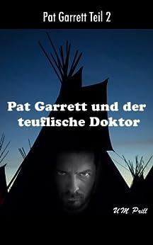 Pat Garrett und der teuflische Doktor