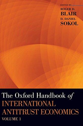 The Oxford Handbook of International Antitrust Economics, Volume 1 (Oxford Handbooks)