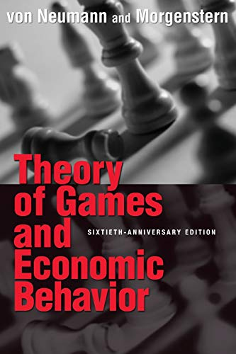 Theory of Games and Economic Behavior: 60th Anniversary Commemorative Edition (Princeton Classic Editions) -