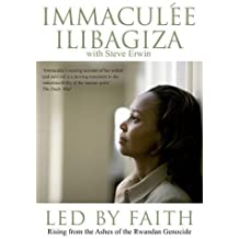 Led by Faith: Rising from the Ashes of the Rwandan Genocide (Left to Tell)