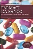 Farmaci da banco. Guida rapida all'automedicazione responsabile
