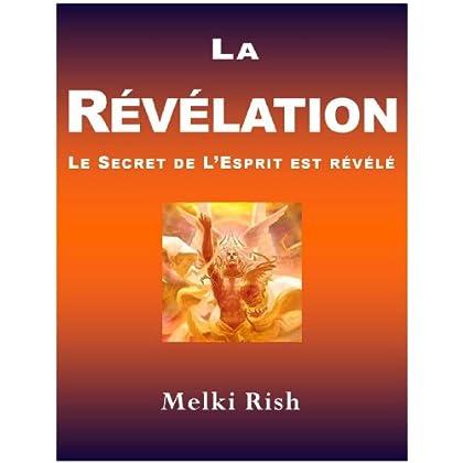 La Révélation : Le Secret De L'Esprit Est Révélé