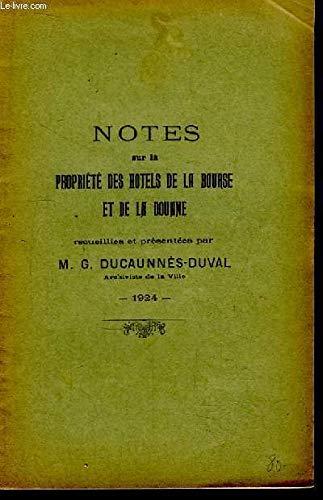 Notes sur la Propriété des Hôtels de La Bourse et de la Douane. par DUCAUNNES-DUVAL M.G.