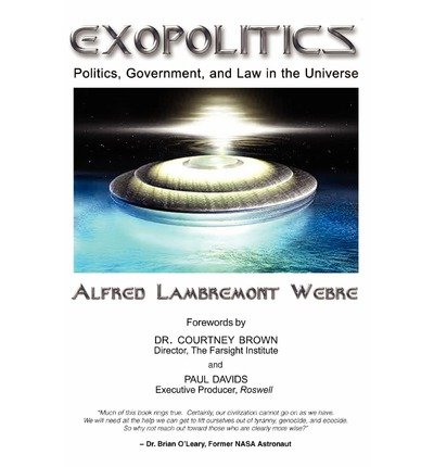 Portada del libro [(Exopolitics: Politics, Government and Law in the Universe)] [Author: Jd Med Alfred Lambremont Webre] published on (November, 2008)