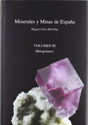 Minerales Y Minas De España Vol. Iii - Halogenuros
