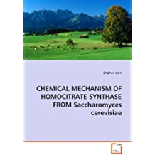 CHEMICAL MECHANISM OF HOMOCITRATE SYNTHASE FROM Saccharomyces cerevisiae