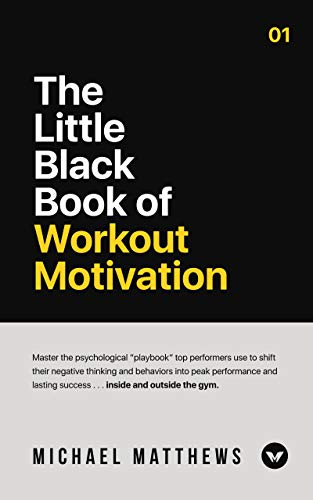 The Little Black Book of Workout Motivation (Muscle for Life) (English Edition) por Michael Matthews