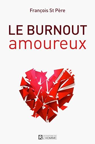Burnout amoureux par Francois Saint-pere