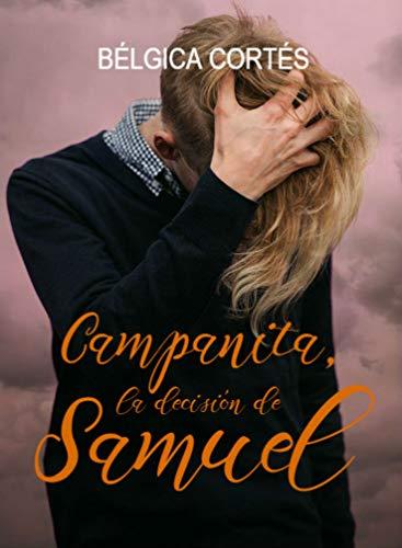Campanita, la decisión de Samuel por Bélgica Cortés Jiménez