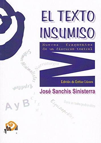El texto insumiso: Nuevos fragmentos de un discurso tetral (Técnica Teatral) por José Sanchis Sinisterra