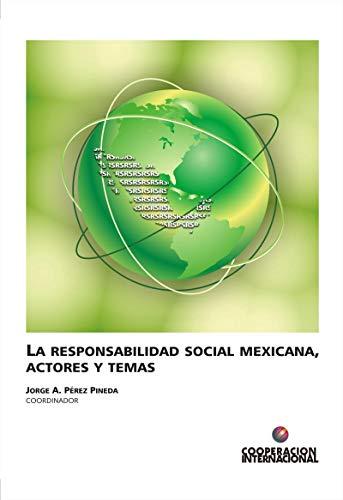 La responsabilidad social mexicana, actores y temas