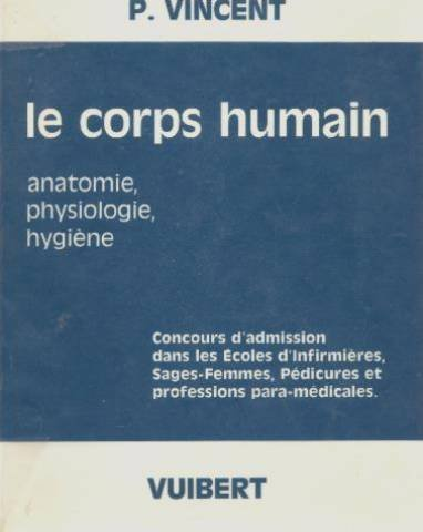 Le corps humain. anatomie, physiologie, hygiène