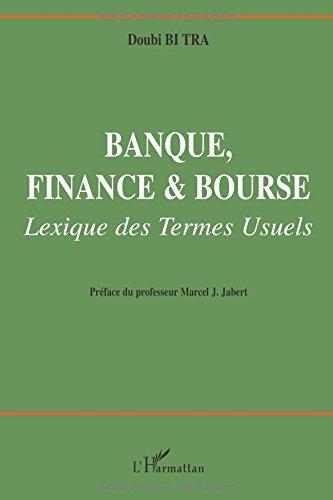 Banque Finance et Bourse Lexique des Termes Usuels