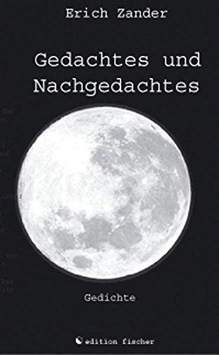 Gedachtes und Nachgedachtes. Gedichte. (edition fischer)