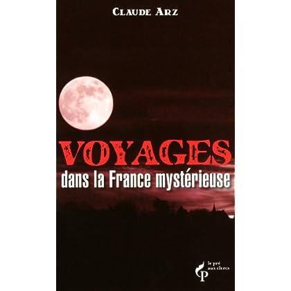 Voyages dans la France mystérieuse