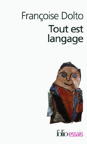 Tout est langage (Folio Essais t. 412) par Françoise Dolto