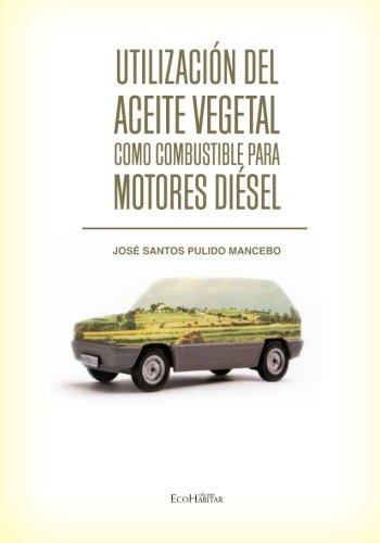 Utilización del aceite vegetal como combustible para motores diésel: nociones básicas