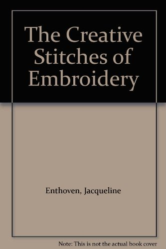 Stitches of Creative Embroidery by Jacqueline Enthoven (1964-08-01)