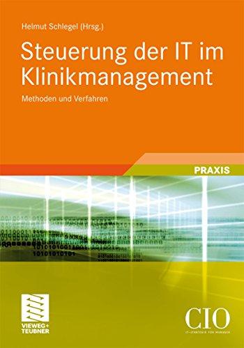 Steuerung der IT im Klinikmanagement: Methoden und Verfahren (Edition CIO)