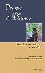 Presse et plumes : Journalisme et littérature au XIXè siècle