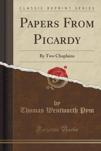 Papers From Picardy: By Two Chaplains (Classic Reprint)