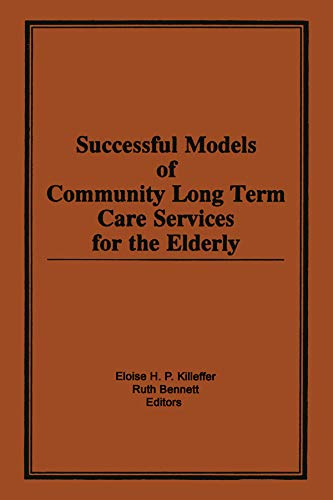 Successful Models of Community Long Term Care Services for the Elderly (English Edition)