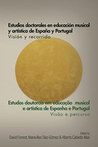Estudios doctorales en educación musical y artística de España y Portugal: Visión y recorrido