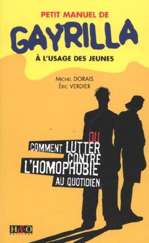 Petit manuel de Gayrilla à l'usage des jeunes : Ou comment lutter contre l'homophobie au quotidien