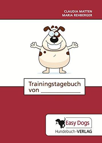 Hunde-Trainingstagebuch Alltagstraining: für die Hundeerziehung, Verhaltenstherapie, den...
