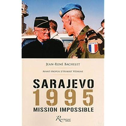 Sarajevo 1995 Mission impossible