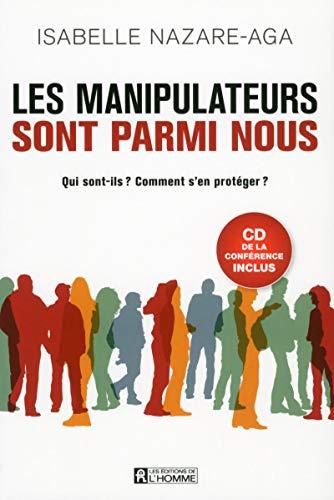 Les manipulateurs sont parmi nous + CD d'une conférence inclus par Isabelle Nazare-aga
