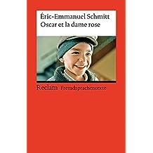 Oscar et la dame rose: Französischer Text mit deutschen Worterklärungen (Reclams Universal-Bibliothek)