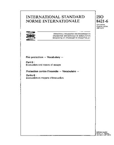 ISO 8421-6:1987, Fire protection - Vocabulary - Part 6 : Evacuation and means of escape