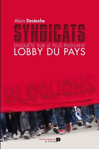 Syndicats. Enqute sur le plus puissant lobby du pays