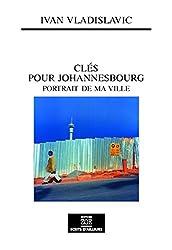 Clés pour Johannesbourg: Portrait de ma ville (Ecrits d'ailleurs) (French Edition)