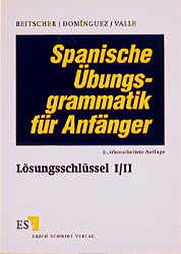 spanische Übungsgrammatik für Anfänger Lösungsschlüssel I / II, 3. überarbeitete Auflage, guter Zustand