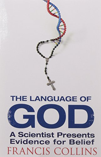 The Language of God: A Scientist Presents Evidence for Belief por Francis Collins