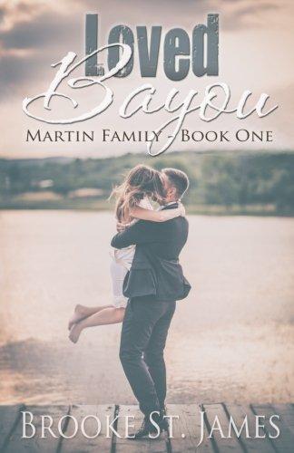 Loved Bayou (Martin Family, #1)