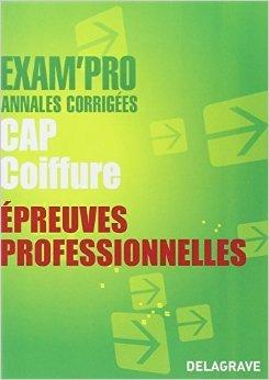 Epreuves professionnelles CAP Coiffure de Sophie Aurensan,Marie-Edith Cayrol-Bourrut ( 10 septembre 2012 )