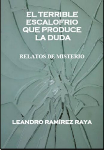 EL TERRIBLE ESCALOFÍO QUE PRODUCE LA DUDA por Leandro Ramirez Raya