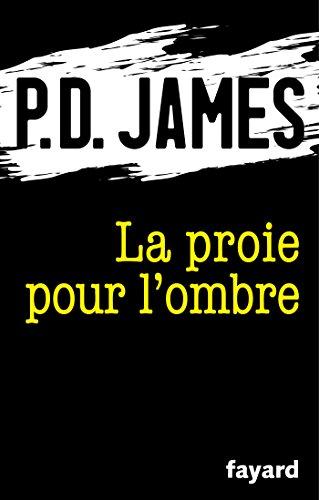 La proie pour l'ombre (Romanesque) (French Edition)