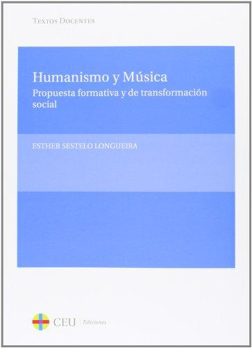 Humanismo y Música. Propuesta formativa y de transformación social (Textos Docentes)