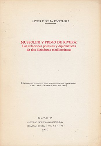 Mussolini Y primo de rivera Las relaciones politicas y diplommaticas de dos dictatures mediterraneas