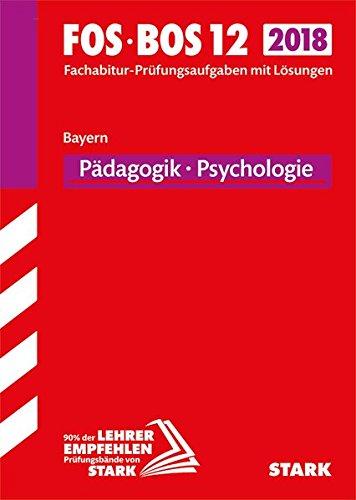 Abiturprüfung FOS/BOS - Pädagogik/Psychologie 12. Klasse - Bayern